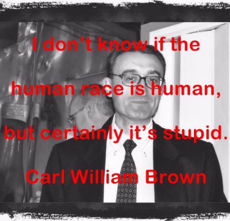 Carl William Brown Quotations (Part 6)