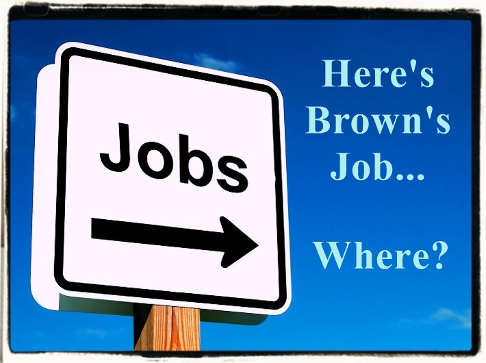 Here's Brown's Job…