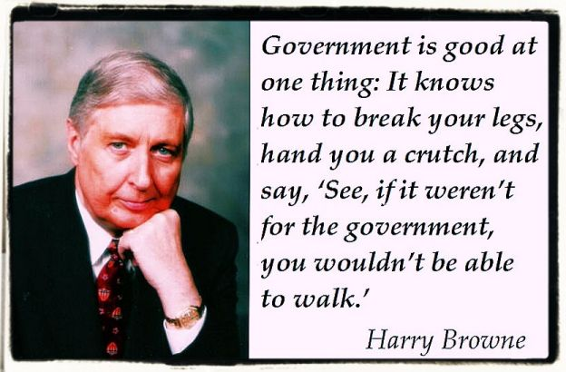 Harry Browne quote on government crutches