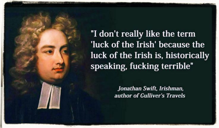 The luck of the Irish J. Swift quote