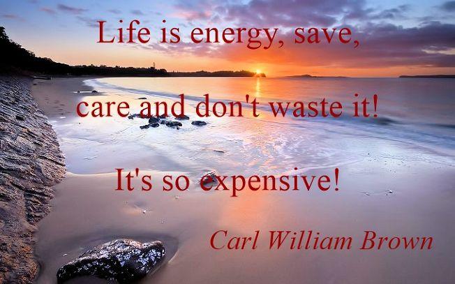 Life is energy Carl William Brown