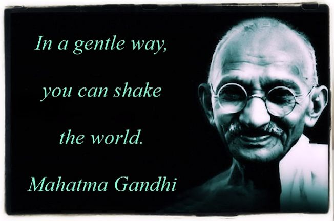 A gentle quote by Gandhi